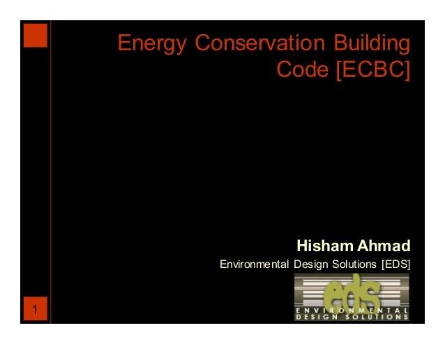 Energy Conservation Building                  Code [ECBC]                           Hisham Ahmad             Environmental...
