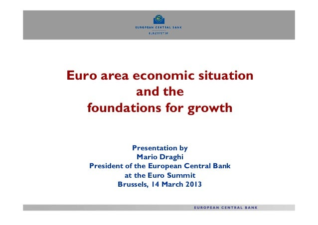 Euro area economic situation          and the   foundations for growth               Presentation by                 Mario...