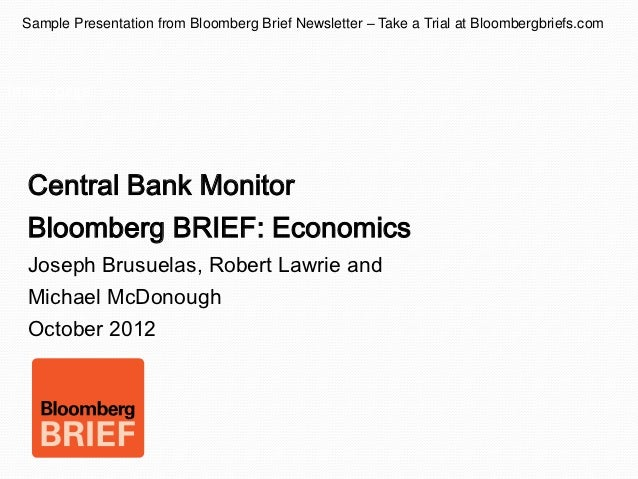 Sample Presentation from Bloomberg Brief Newsletter – Take a Trial at Bloombergbriefs.comImage page  Central Bank Monitor ...