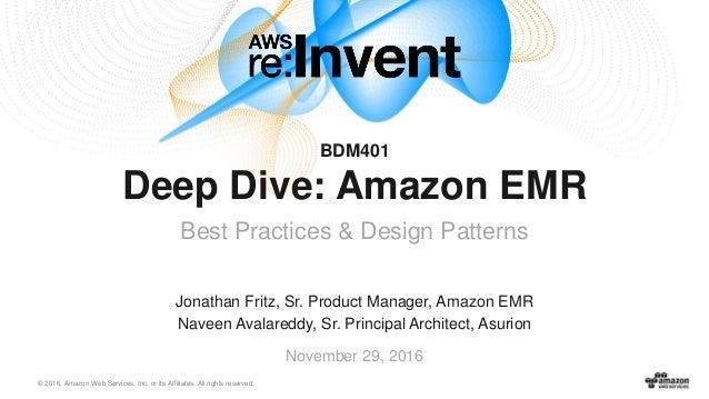 AWS re:Invent 2016: Deep Dive: Amazon EMR Best Practices & Design Pat…