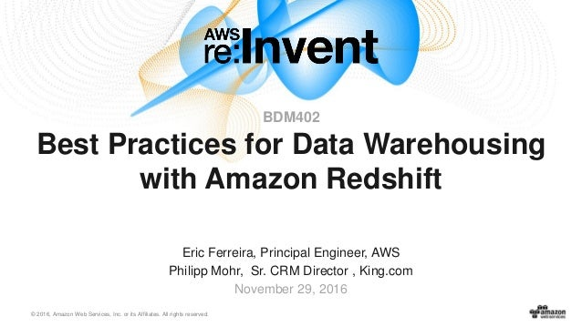 © 2016, Amazon Web Services, Inc. or its Affiliates. All rights reserved. Eric Ferreira, Principal Engineer, AWS Philipp M...
