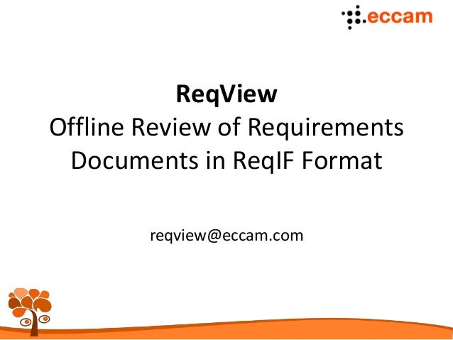 reqview@eccam.com ReqView Offline Review of Requirements Documents in ReqIF Format