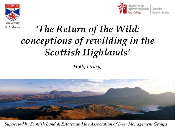 """The Return of the Wild:        conceptions of rewilding in the             Scottish Highlands""                           ..."