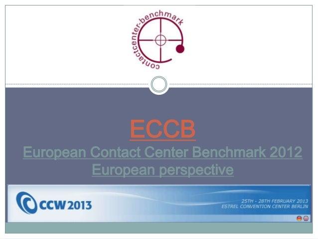 ECCBEuropean Contact Center Benchmark 2012         European perspective
