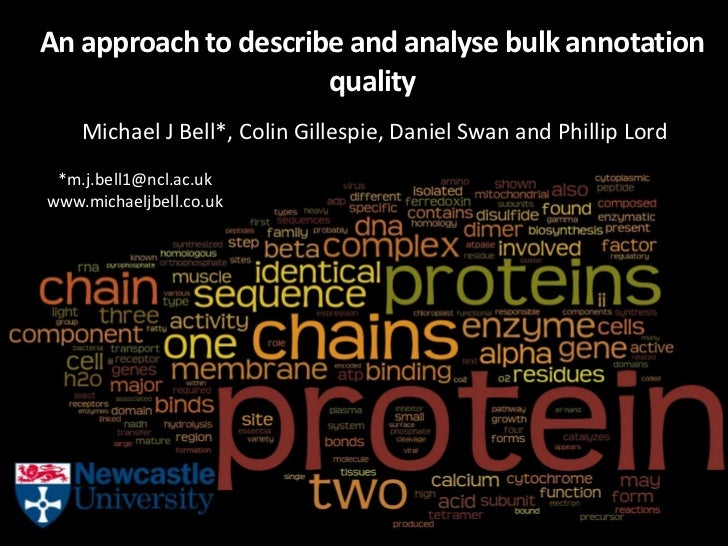 An approach to describe and analyse bulk annotation                      quality    Michael J Bell*, Colin Gillespie, Dani...