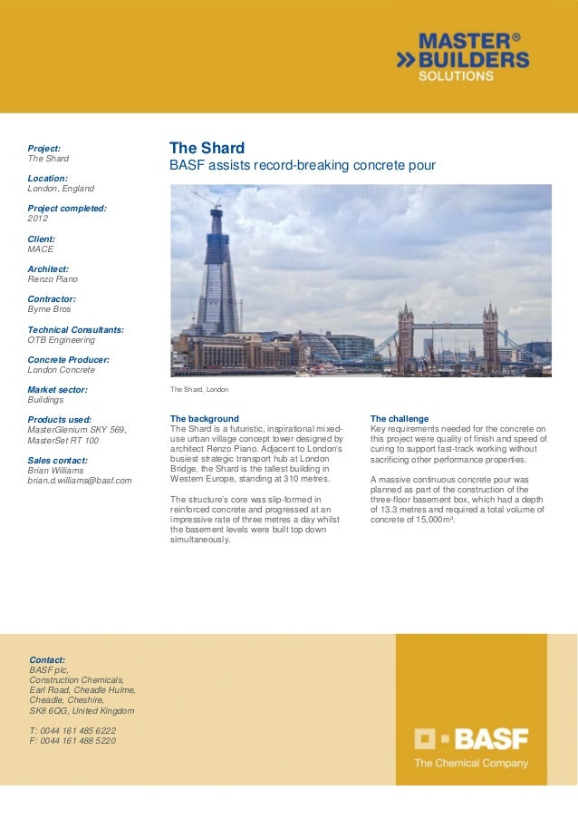 Project: The Shard Location: London, England Project completed: 2012 Client: MACE Architect: Renzo Piano Contractor: Byrne...