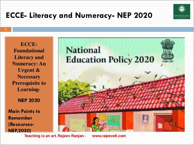 ECCE- Literacy and Numeracy- NEP 2020 ECCE- Foundational Literacy and Numeracy: An Urgent & Necessary Prerequisite to Lear...