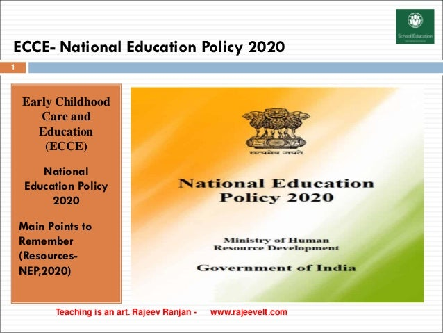 ECCE- National Education Policy 2020 Early Childhood Care and Education (ECCE) National Education Policy 2020 Main Points ...
