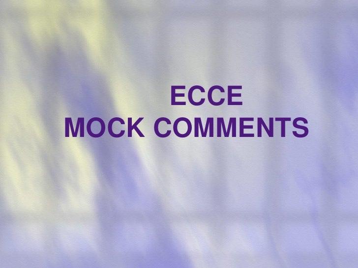 ECCE MOCK COMMENTS