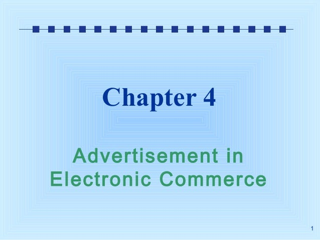 Chapter 4 Advertisement in Electronic Commerce 1