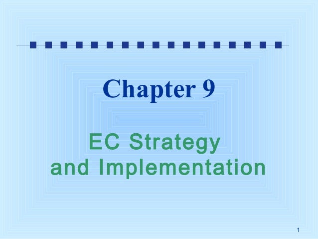 Chapter 9 EC Strategy and Implementation 1