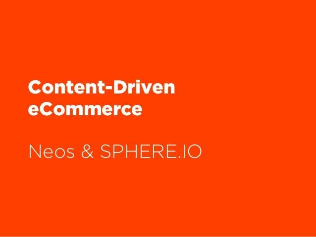 Content-Driven eCommerce  Neos & SPHERE.IO