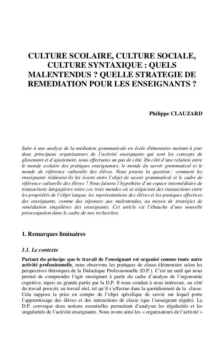 CULTURE SCOLAIRE, CULTURE SOCIALE,       CULTURE SYNTAXIQUE : QUELS   MALENTENDUS ? QUELLE STRATEGIE DE   REMEDIATION POUR...