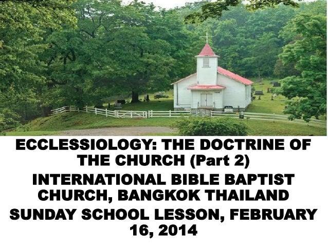 ECCLESSIOLOGY: THE DOCTRINE OF THE CHURCH (Part 2) INTERNATIONAL BIBLE BAPTIST CHURCH, BANGKOK THAILAND SUNDAY SCHOOL LESS...
