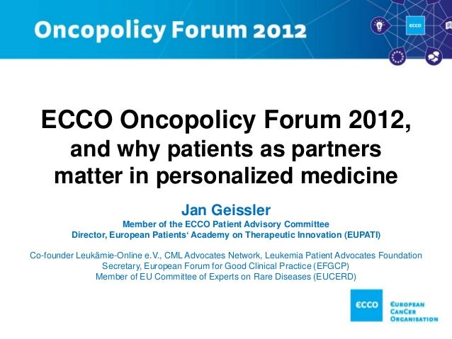 ECCO Oncopolicy Forum 2012,          and why patients as partners         matter in personalized medicine                 ...