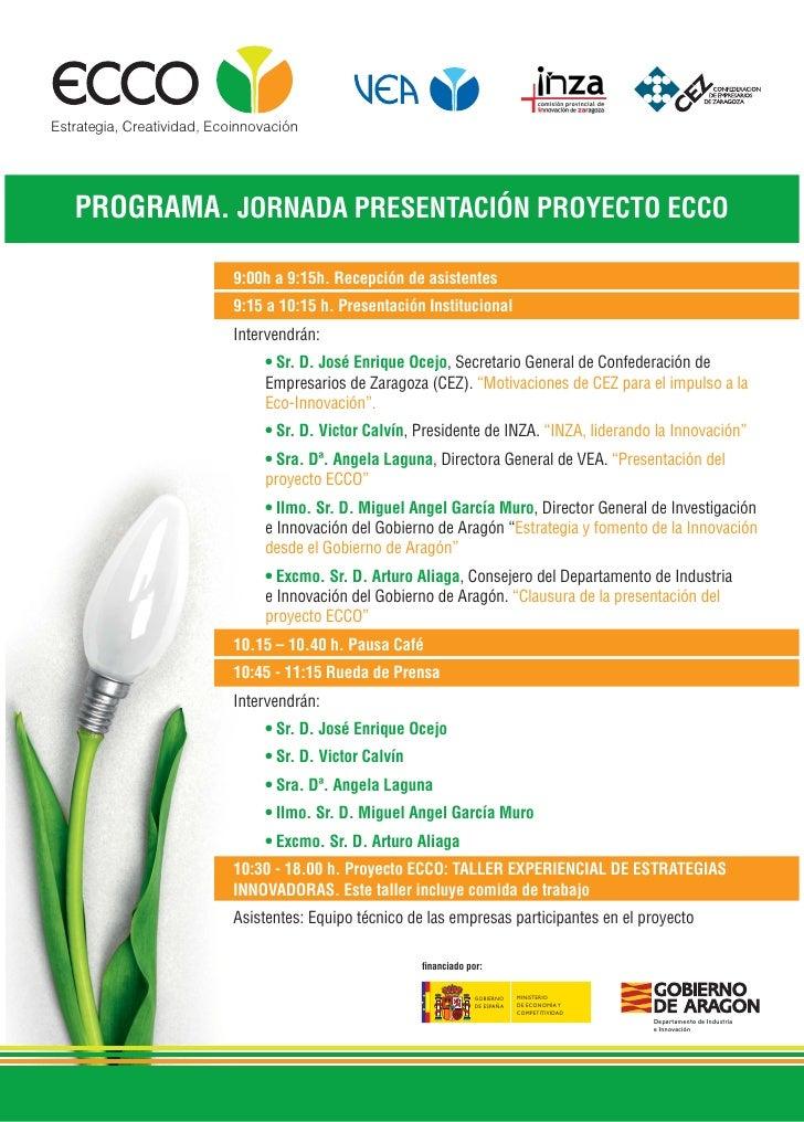 eccoEstrategia, Creatividad, Ecoinnovación   PROGRAMA. JORNADA PRESENTACIÓN PROYECTO ECCO                            9:00h...