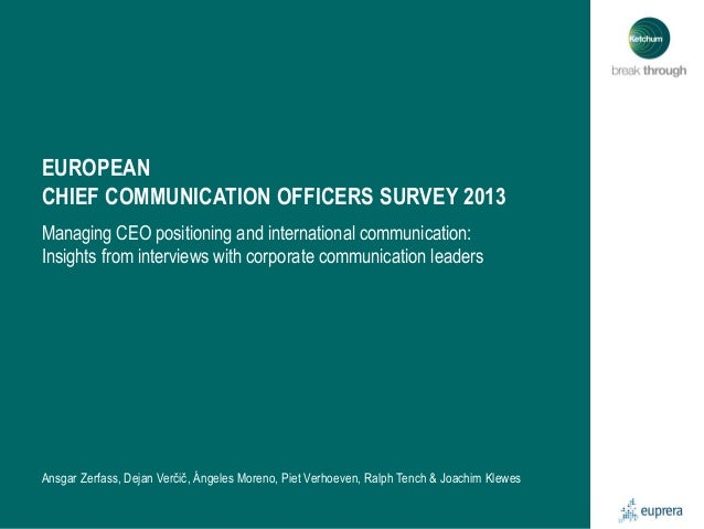 EUROPEAN CHIEF COMMUNICATION OFFICERS SURVEY 2013 Managing CEO positioning and international communication: Insights from ...