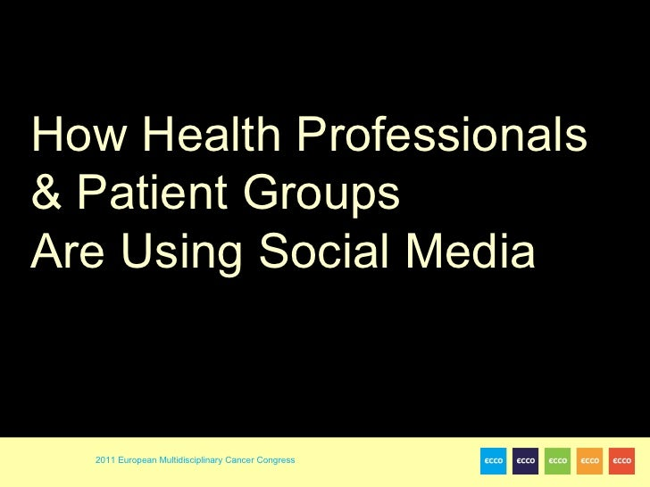 How Health Professionals & Patient Groups  Are Using Social Media