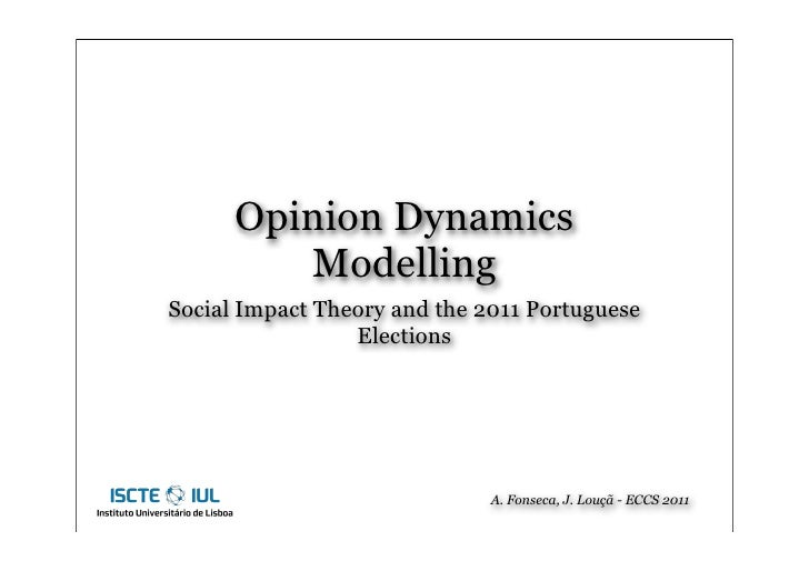 Opinion Dynamics         ModellingSocial Impact Theory and the 2011 Portuguese                 Elections                  ...