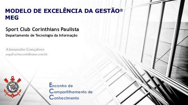 Sport Club Corinthians Paulista Departamento de Tecnologia da Informação Encontro de Compartilhamento de Conhecimento Ales...