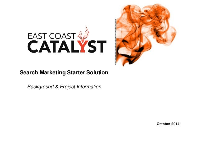 Search Marketing Starter Solution Background & Project Information October 2014