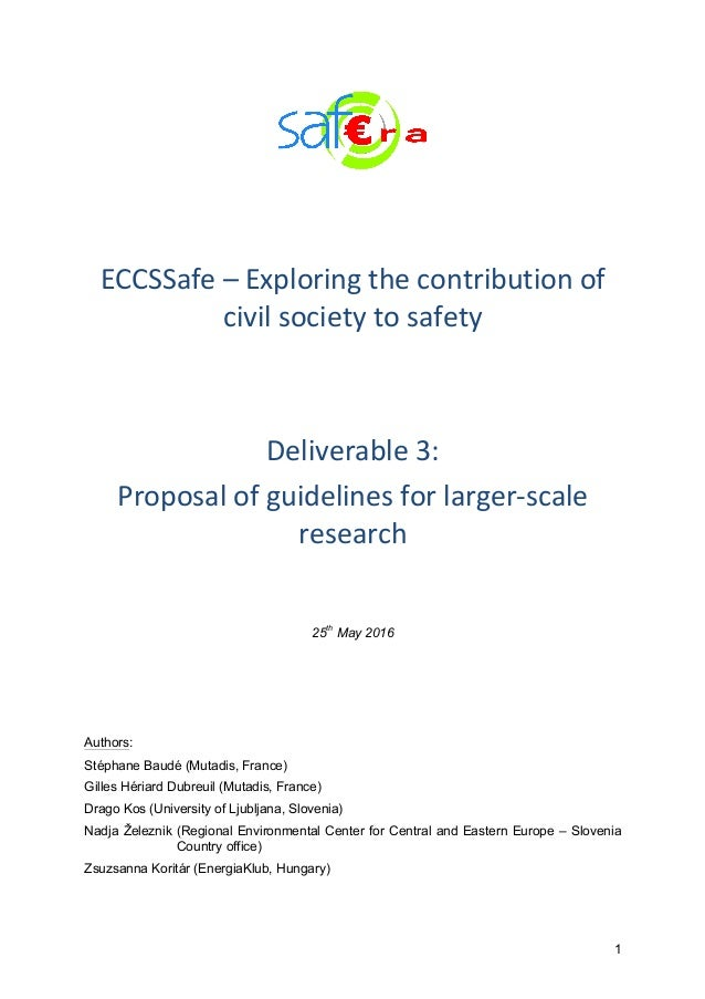 1 	 	 	 ECCSSafe	–	Exploring	the	contribution	of	 civil	society	to	safety	 	 	 Deliverable	3:	 Proposal	of	guidelines	for	...