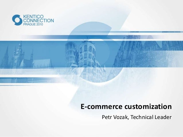 E-commerce customization Petr Vozak, Technical Leader