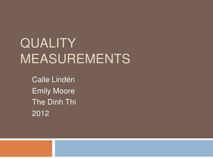 QUALITYMEASUREMENTS Calle Lindén Emily Moore The Dinh Thi 2012