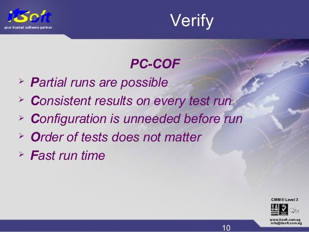 your trusted software partner CMM www.itsoft.com.eg 10 info@itsoft.com.eg Level 3® Verify PC-COF  Partial runs are possib...