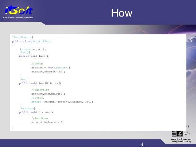 your trusted software partner CMM www.itsoft.com.eg 4 info@itsoft.com.eg Level 3® How //TearDown account.Balance = 0; [Set...