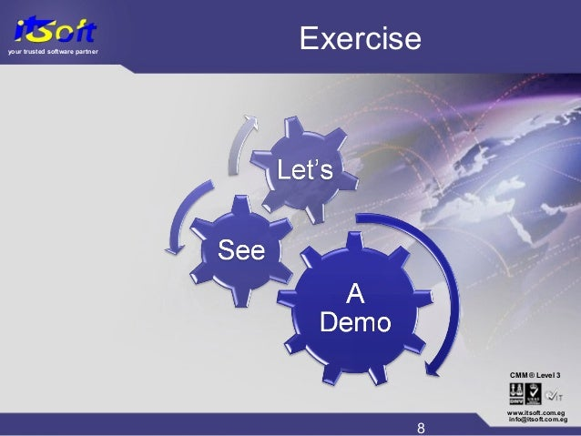 your trusted software partner CMM www.itsoft.com.eg 8 info@itsoft.com.eg Level 3® Exercise