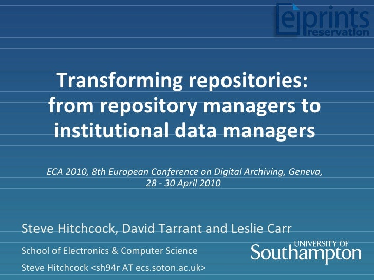 Transforming repositories:  from repository managers to institutional data managers ECA 2010, 8th European Conference on D...