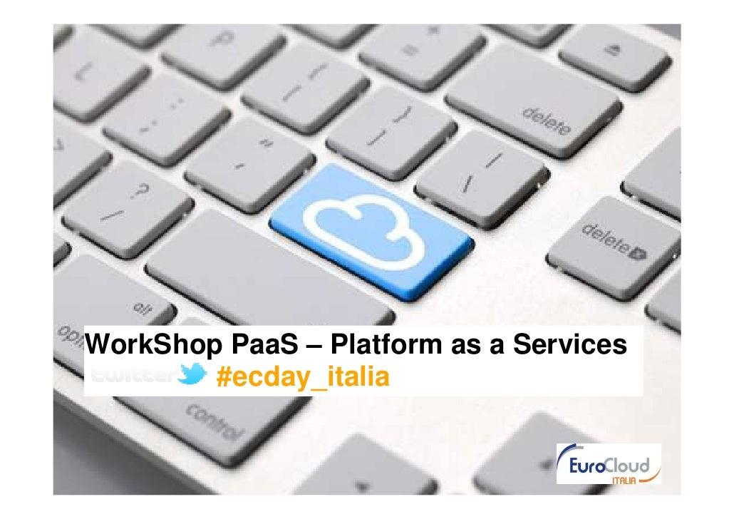 WorkShop PaaS – Platform as a Services        #ecday_italia