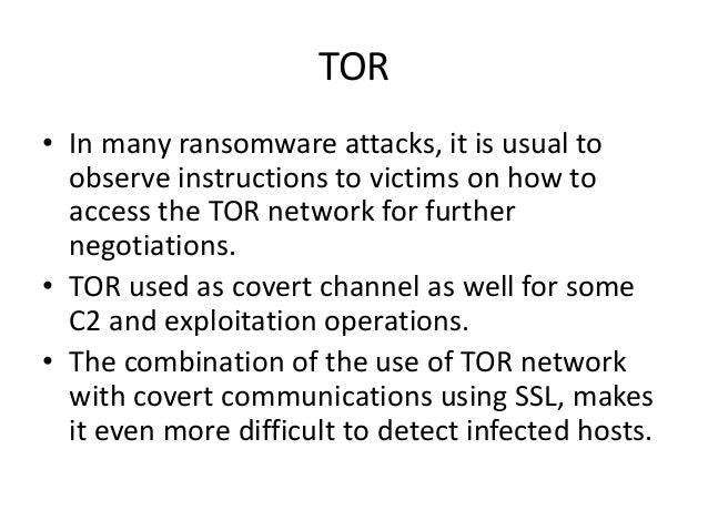 TOR • In many ransomware attacks, it is usual to observe instructions to victims on how to access the TOR network for furt...