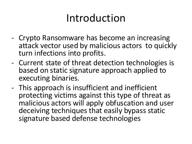 Introduction - Crypto Ransomware has become an increasing attack vector used by malicious actors to quickly turn infection...