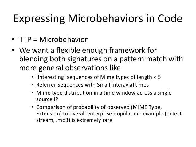Expressing Microbehaviors in Code • TTP = Microbehavior • We want a flexible enough framework for blending both signatures...