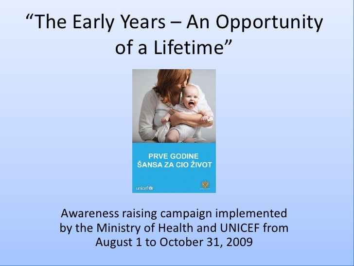 """""""The Early Years – An Opportunity           of a Lifetime""""        Awareness raising campaign implemented    by the Ministr..."""