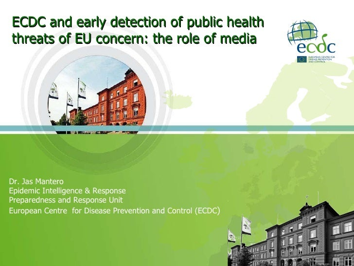 ECDC and early detection of public health threats of EU concern: the role of media Dr. Jas Mantero  Epidemic Intelligence ...