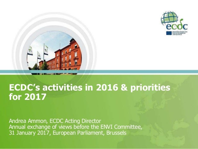 Andrea Ammon, ECDC Acting Director Annual exchange of views before the ENVI Committee, 31 January 2017, European Parliamen...