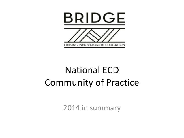 Achievements of BRIDGE's ECD Community of Practice Oct 2014