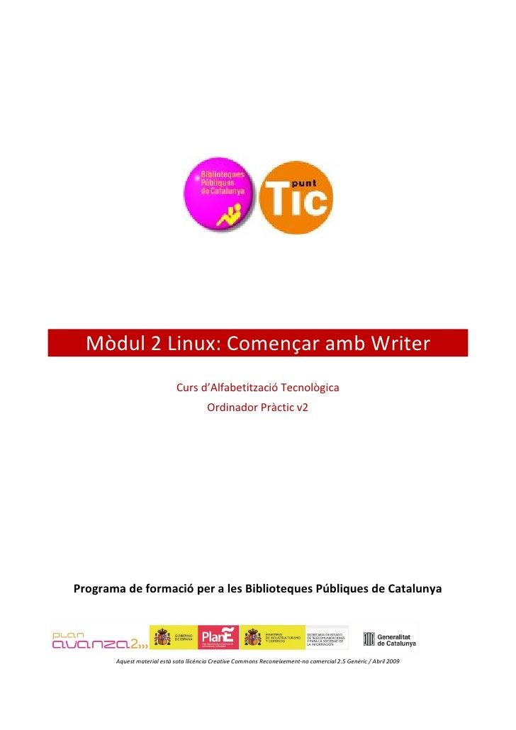 Mòdul 2 Linux: Començar amb Writer                              Curs d'Alfabetització Tecnològica                         ...