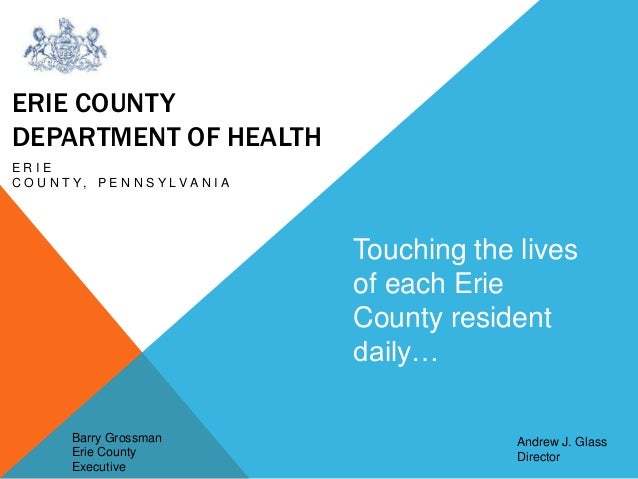 ERIE COUNTYDEPARTMENT OF HEALTHERIEC O U N T Y, P E N N S Y L V A N I A                                       Touching the...