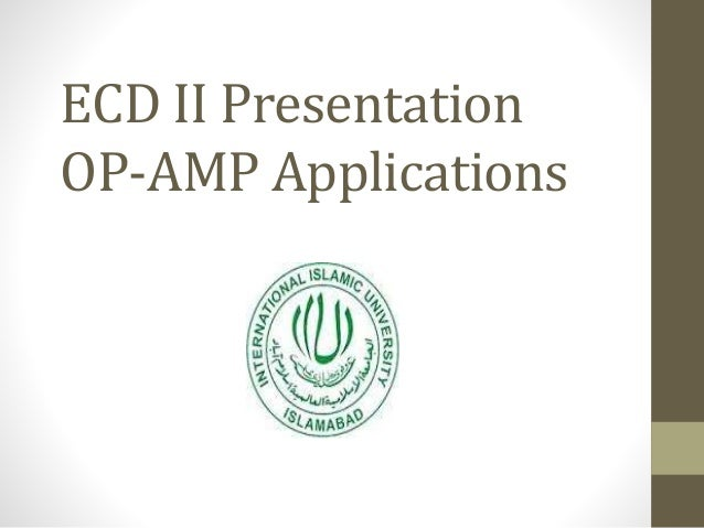 ECD II Presentation  OP-AMP Applications