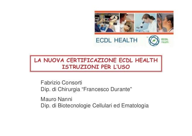 """Fabrizio Consorti Dip. di Chirurgia """"Francesco Durante"""" Mauro Nanni Dip. di Biotecnologie Cellulari ed Ematologia"""