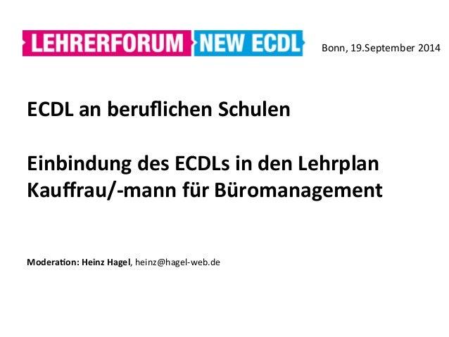 ECDL  an  beruflichen  Schulen      Einbindung  des  ECDLs  in  den  Lehrplan   Kauffrau/-‐mann...