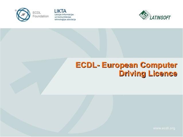 ECDL- European Computer Driving Licence