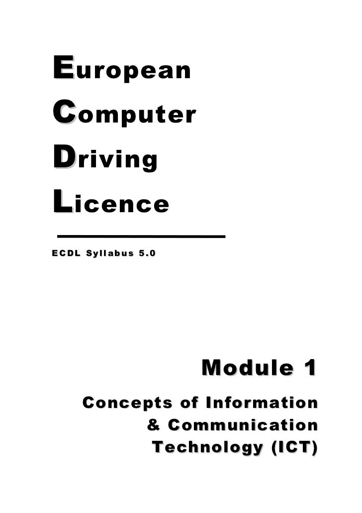 E uropeanC omputerD rivingL icenceECDL Syllabus 5.0                    Module 1    Concepts of Information         & Commu...