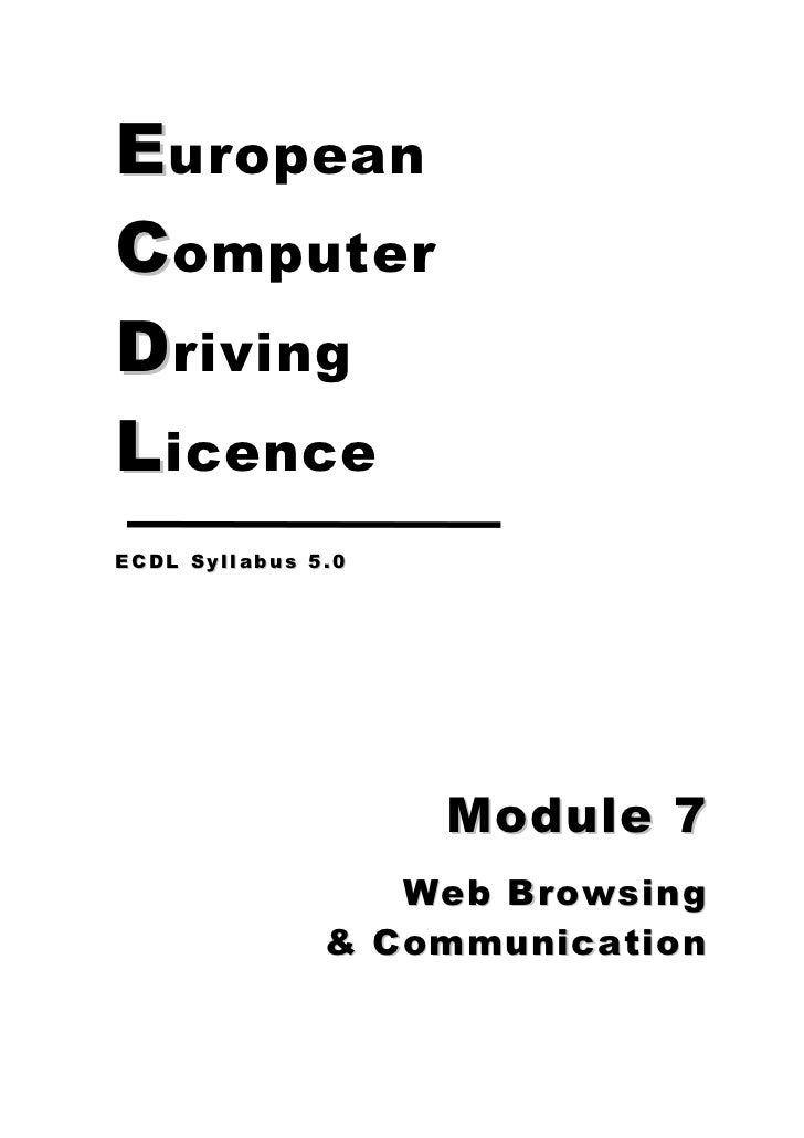 E uropeanC omputerD rivingL icenceECDL Syllabus 5.0                    Module 7                  Web Browsing             ...
