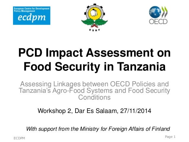 PCD Impact Assessment on Food Security in Tanzania Assessing Linkages between OECD Policies and Tanzania's Agro-Food Syste...