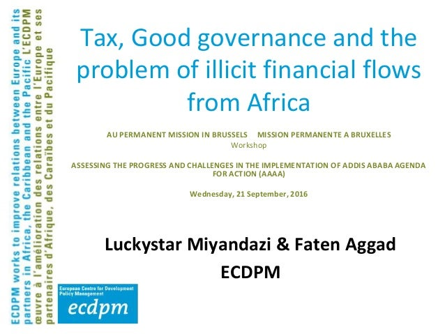 Tax, Good governance and the problem of illicit financial flows from Africa AU PERMANENT MISSION IN BRUSSELS MISSION PERMA...